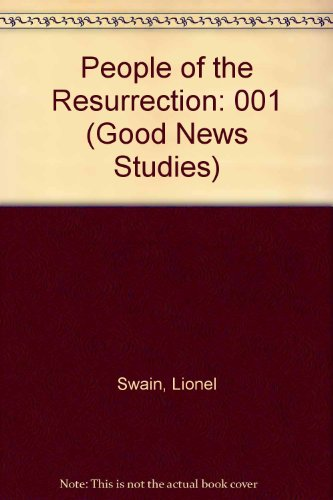 The People of the Resurrection: The Apostolic Letters (Good News Studies) (0894534343) by Lionel Swain