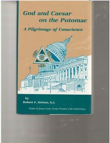 God and Caesar on the Potomac: A: Robert F. Drinan,