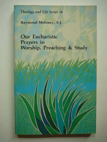 Our Eucharistic Prayers in Worship, Preaching, and Study