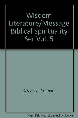 9780894535550: The Wisdom Literature (Message of Biblical Spirituality, Vol. 5)