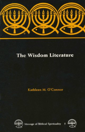 The Wisdom Literature (Message of Biblical Spirutality: Old Testament) (0894535714) by Kathleen M. O'Connor