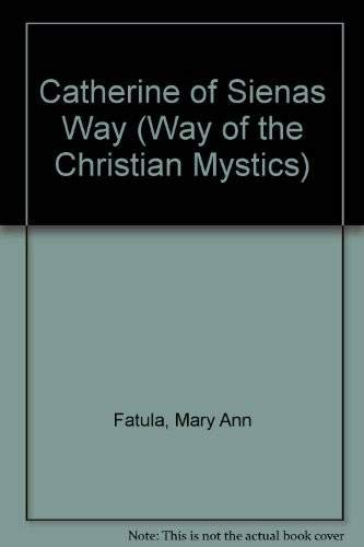 9780894535895: Catherine of Sienas Way (Way of the Christian Mystics)