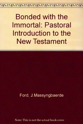 9780894535932: Bonded With the Immortal: A Pastoral Introduction to the New Testament