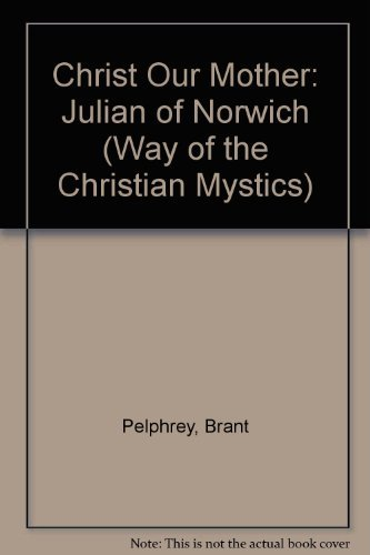 9780894536236: Christ Our Mother: Julian of Norwich (Way of the Christian Mystics)