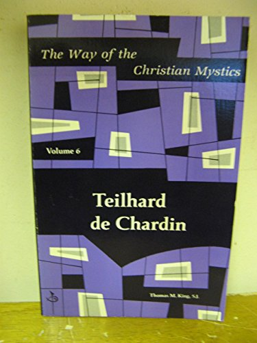 9780894536311: 006: Teilhard De Chardin (Way of the Christian Mystics)