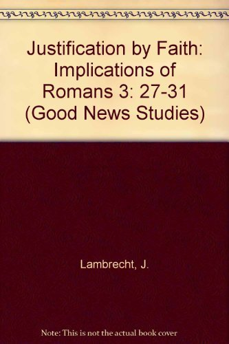 9780894536656: Justification by Faith: The Implications of Romans 3:27-31 (Good News Studies)
