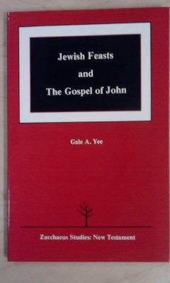 9780894536694: Jewish Feasts and the Gospel of John (Zacchaeus Studies : New Testament)