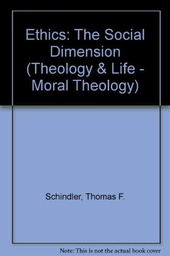 9780894537417: Ethics: The Social Dimension : Individualism and the Catholic Tradition (Theology and Life Series, Volume 27)
