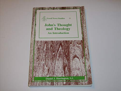 Johns Thought and Theology (Good News No. 33) (0894537962) by Daniel J. Harrington