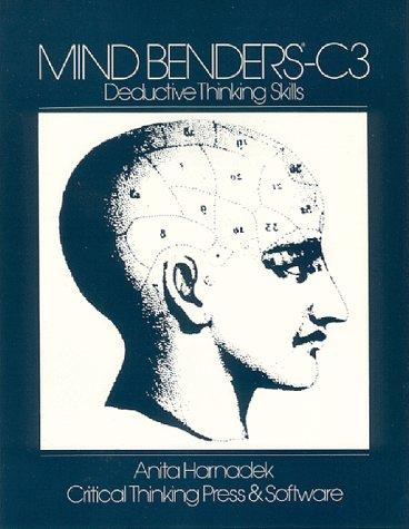 Mind Benders C3 : Deductive Thinking Skills: Anita Harnadek