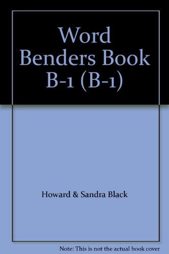 Word Benders Book B-1 (B-1): Black, Howard & Sandra