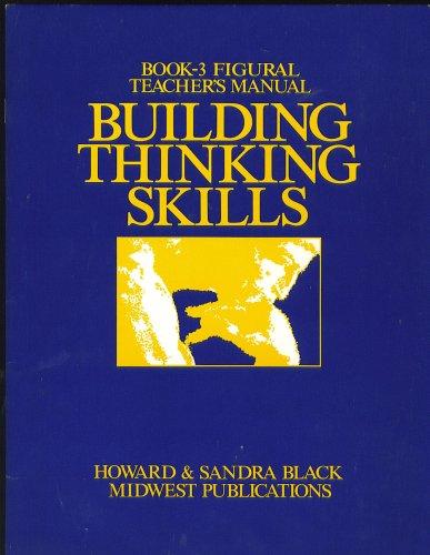 Book-3 Figural Teacher's Manual Building Thinking Skills: Howard and Sandra Black
