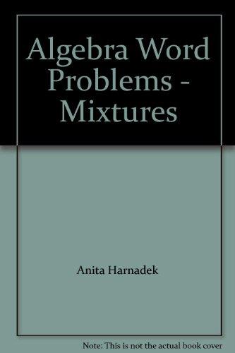 9780894553363: Algebra Word Problems - Mixtures