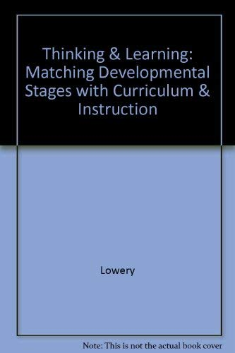 Thinking & Learning: Matching Developmental Stages with: Lowery