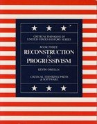 Reconstruction to Progressivism: Critical Thinking in Us History (0894554174) by Kevin O'Reilly