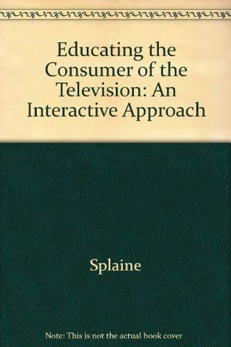 9780894554650: Educating the Consumer of the Television: An Interactive Approach