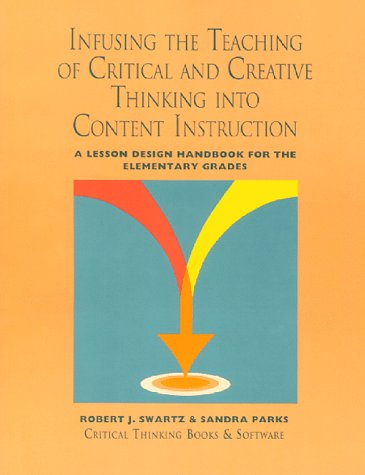 9780894554810: Infusing the Teaching of Critical and Creative Thinking Into Elementary Instruction: A Lesson Design Handbook