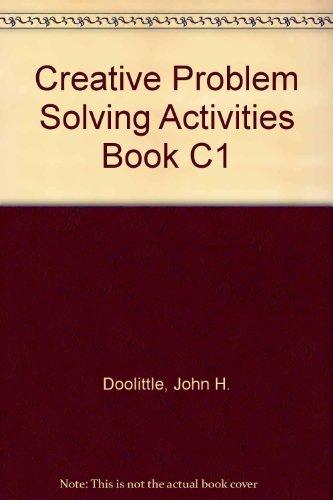 Creative Problem Solving Activities Book C1: Doolittle, John H.