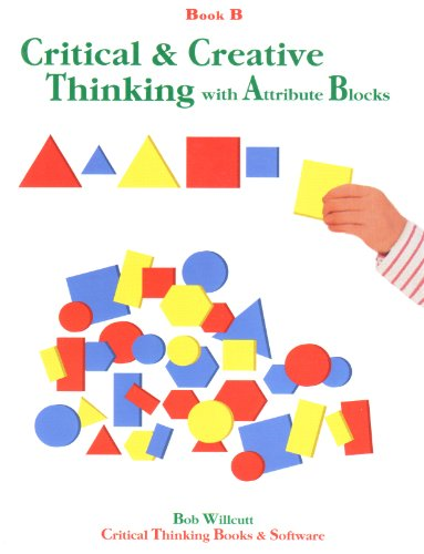 9780894557057: Critical and Creative Thinking with Attribute Blocks Book B