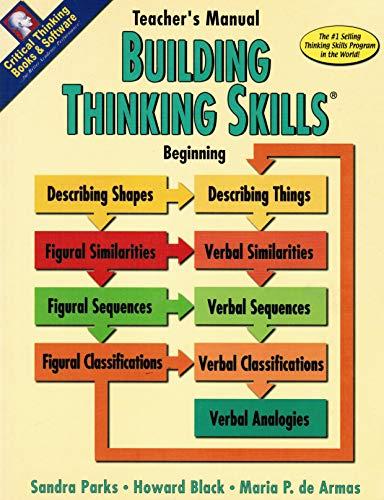 Building Thinking Skills: Beginning (Teacher's Manual) Grades K-2: Sandra Parks, Howard Black,...