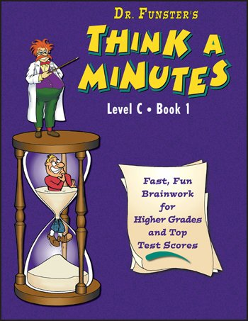 9780894558108: Dr. Funster's Think-A-Minutes C1 - Fast, Fun Brainwork for Higher Grades & Top Test Scores (Grades 6-8)