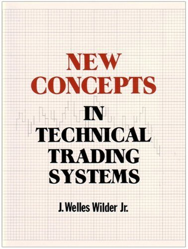 9780894590276: New Concepts in Technical Trading Systems