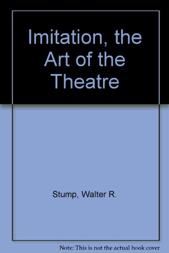 Imitation - the Art of the Theatre: Stump, Walter R
