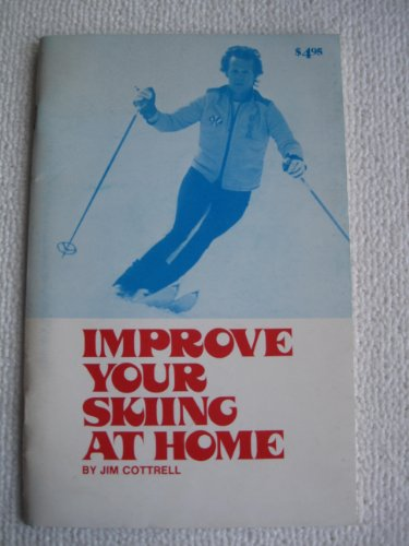 9780894591242: Improve Your Skiing at Home
