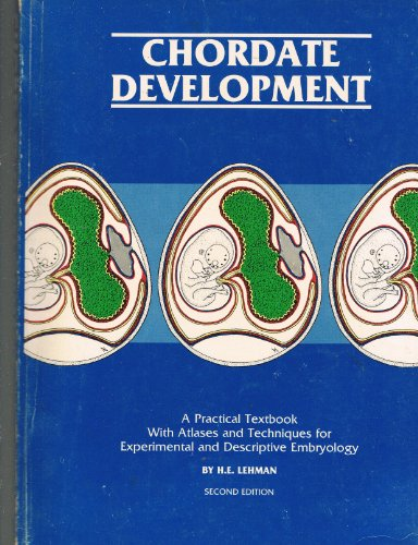 Chordate Development: A Practical Textbook With Atlases and Techniques for Experimental and ...