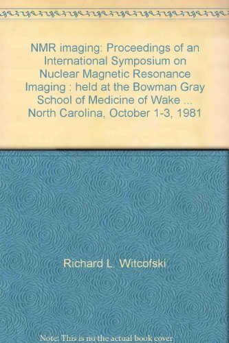 9780894591686: NMR Imaging: Proceedings of an International Symposium on Nuclear Magnetic Resonance Imaging: Held at the Bowman Gray School of Med