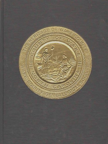 The Heritage of Wake County North Carolina 1983: Belvin, Lynne & Riggs, Harriette, Editors