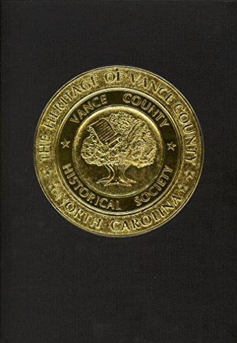 The Heritage of Vance County North Carolina Volume I 1984: Blackburn, George T., II, General ...