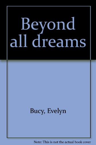 9780894592454: Beyond all dreams