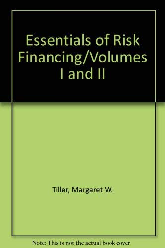 9780894620768: Essentials of Risk Financing/Volumes I and II