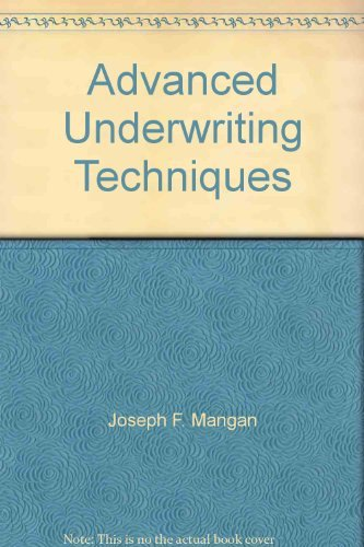 9780894620966: Advanced underwriting techniques