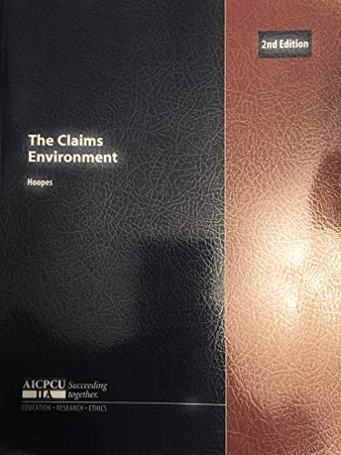The Claims Environment: Hoopes, Doris; Underwriters, American Institute for Chartered Property ...