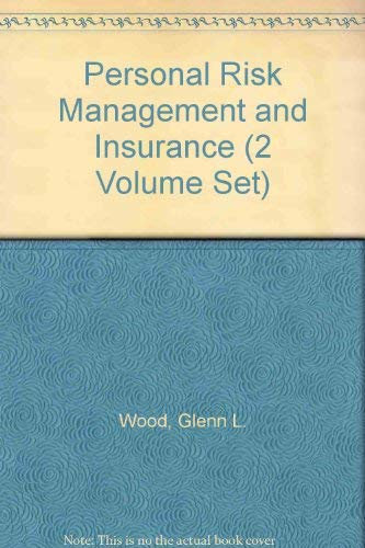 Personal Risk Management and Insurance (2 Volume Set) (0894630237) by Glenn L. Wood; Claude C. Lilly; Donald S. Malecki; Jerry S. Rosenbloom