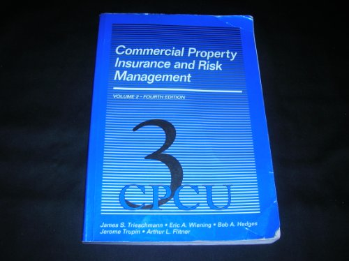 Commercial Property Insurance and Risk Management (Vol. 2): James S. Trieschmann