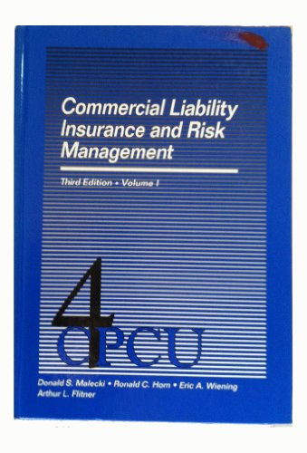 Commercial Liability Insurance and Risk Management (Volume I) (0894630717) by Donald S. Malecki