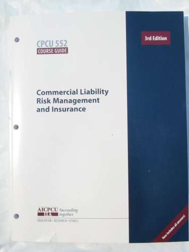9780894632440: CPCU 552 Course Guide - Commercial Liability Risk Management and Insurance, 3rd Edition