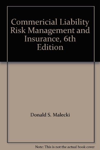 9780894632457: Commericial Liability Risk Management and Insurance, 6th Edition