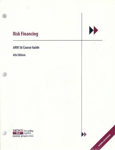 Risk Financing: ARM 56 Course Guide 4th: AICPCU