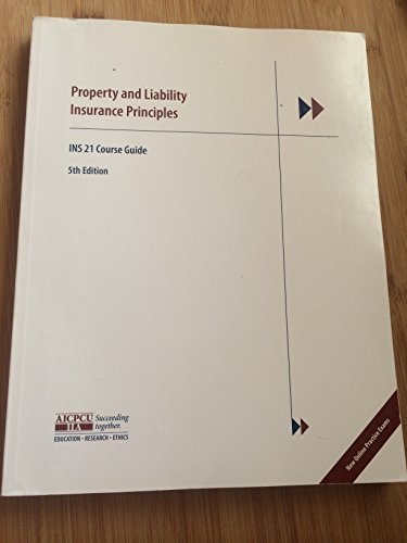 9780894633751: Property and Liability Insurance Principles INS 21 Course Guide