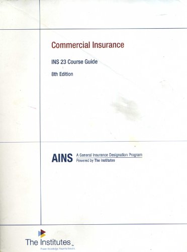 Commercial Insurance INS 23 Course Guide 8th: AICPCU