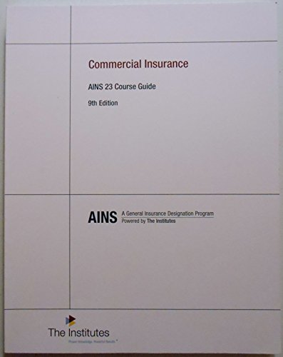 9780894635038: AINS 23 Course Guide 9th Edition Commercial Insurance (A General Insurance Designation Program)