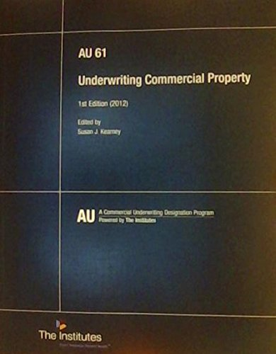 9780894635632: AU 61 Underwriting Commercial Property Textbook and Course Guide - 1st Edition (AU Commercial Underwriting Designation Program)
