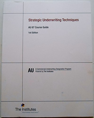 9780894635731: AU 67 Strategic Underwriting Techniques Course Guide, 1st edition