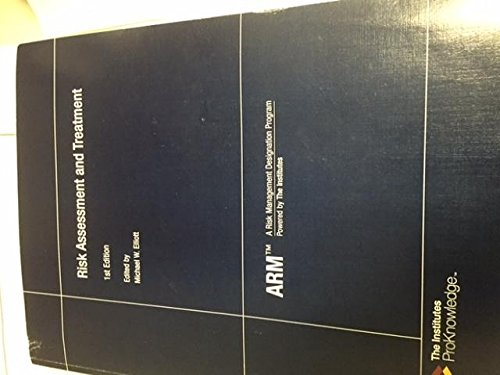 9780894636172: ARM 55 - Risk Assessment and Treatment, 1st Edition (ARM A Risk Management Designation Program)