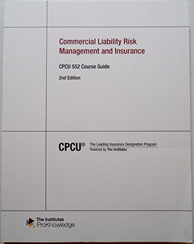 9780894637759: CPCU 552 Course Guide - Commercial Liability Risk Management and Insurance, 2nd Edition