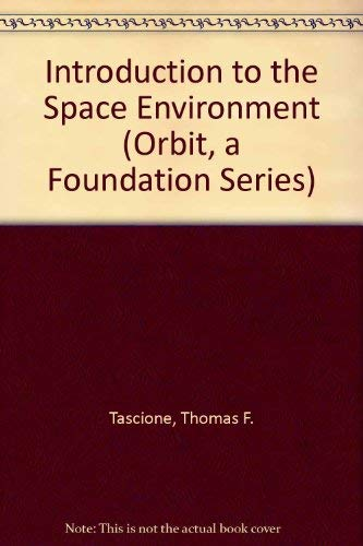 9780894640094: Introduction to the Space Environment (Orbit, a Foundation Series)